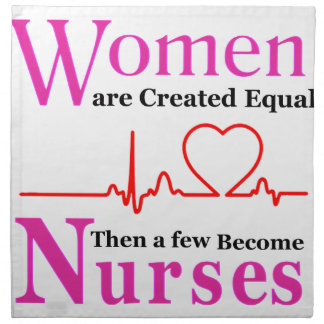 All Women Are Created Equal Then a Few Become Nurs Napkin