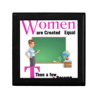 All Women Are Created Equal Then a Few Become Teac Gift Box