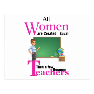 All Women Are Created Equal Then a Few Become Teac Postcard