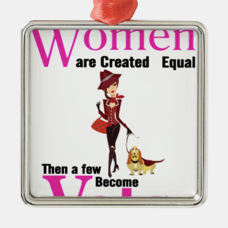 All Women Are Created Equal Then a Few Become Vets Metal Ornament
