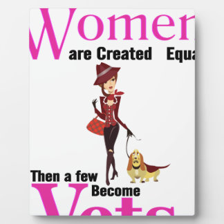 All Women Are Created Equal Then a Few Become Vets Plaque