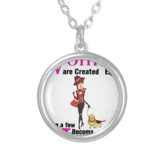 All Women Are Created Equal Then a Few Become Vets Silver Plated Necklace