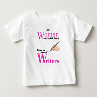 All Women Are Created Equal Then a Few Become Writ Baby T-Shirt