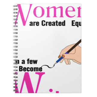 All Women Are Created Equal Then a Few Become Writ Notebooks