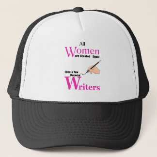 All Women Are Created Equal Then a Few Become Writ Trucker Hat
