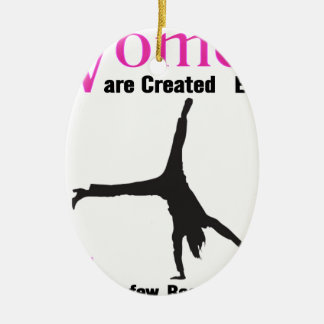 All Women Are Created Equal Then a  GymnASTIC Ceramic Oval Ornament