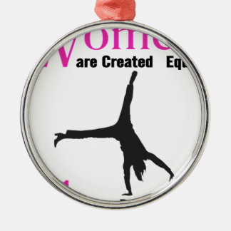 All Women Are Created Equal Then a  GymnASTIC Metal Ornament