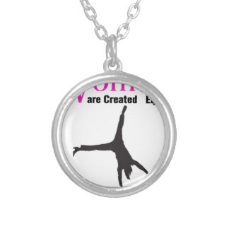 All Women Are Created Equal Then a  GymnASTIC Silver Plated Necklace