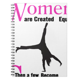 All Women Are Created Equal Then a  GymnASTIC Spiral Notebook
