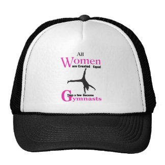 All Women Are Created Equal Then a  GymnASTIC Trucker Hat