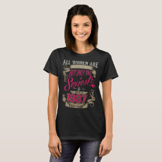 All Women Created Equal Only Sexiest Made In 1987 T-Shirt