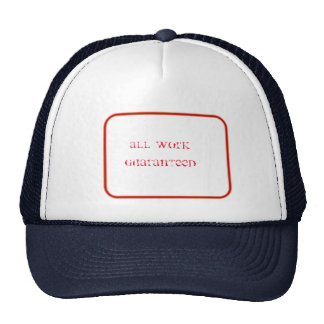 all Work Guaranteed Trucker Hat