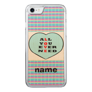 All You Ever Need Love, in a heart,add name Carved iPhone 7 Case