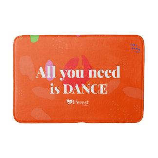 """""""All You Need is Dances"""" Bathmat"""