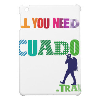 All You need Is Ecuador_Travel Case For The iPad Mini