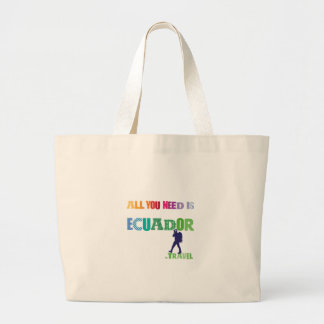 All You need Is Ecuador_Travel Large Tote Bag