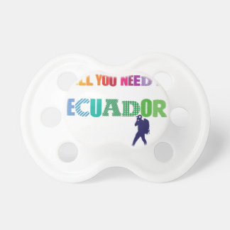 All You need Is Ecuador_Travel Pacifier