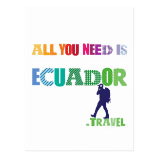 All You need Is Ecuador_Travel Postcard