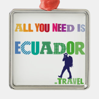 All You need Is Ecuador_Travel Silver-Colored Square Ornament