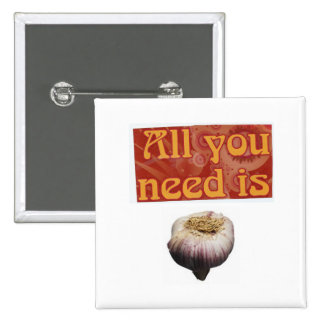 all you need is...,garlic 2 inch square button