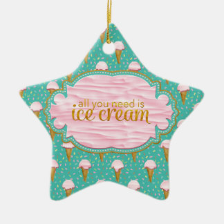 All you need is ice cream ceramic star ornament