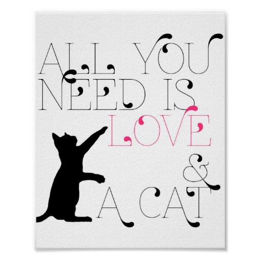"""""""All You Need is Love & a Cat"""" 8x10 Print"""