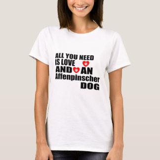 ALL YOU NEED IS LOVE Affenpinscher DOGS DESIGNS T-Shirt