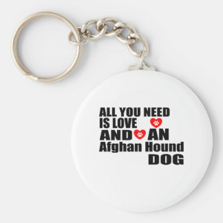 ALL YOU NEED IS LOVE Afghan Hound DOGS DESIGNS Keychain
