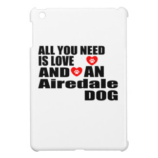 ALL YOU NEED IS LOVE Airedale DOGS DESIGNS iPad Mini Cover