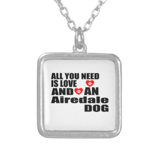ALL YOU NEED IS LOVE Airedale DOGS DESIGNS Silver Plated Necklace