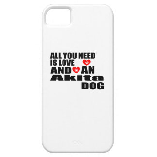 ALL YOU NEED IS LOVE Akita DOGS DESIGNS Case For The iPhone 5