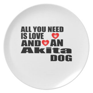 ALL YOU NEED IS LOVE Akita DOGS DESIGNS Plate