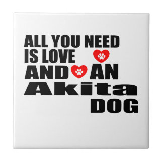 ALL YOU NEED IS LOVE Akita DOGS DESIGNS Tile