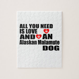 ALL YOU NEED IS LOVE Alaskan Malamute DOGS DESIGNS Jigsaw Puzzle