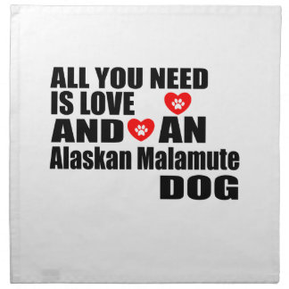 ALL YOU NEED IS LOVE Alaskan Malamute DOGS DESIGNS Napkin