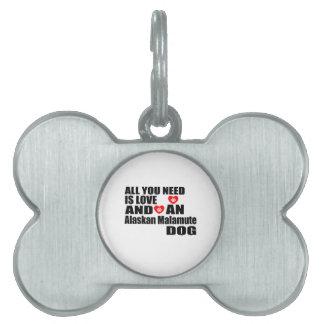 ALL YOU NEED IS LOVE Alaskan Malamute DOGS DESIGNS Pet ID Tag