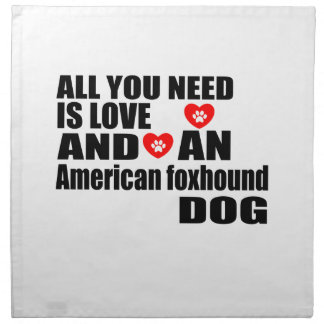 ALL YOU NEED IS LOVE American foxhound DOGS DESIGN Napkin