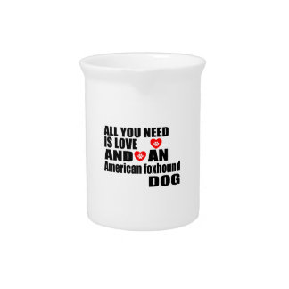 ALL YOU NEED IS LOVE American foxhound DOGS DESIGN Pitcher