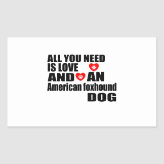 ALL YOU NEED IS LOVE American foxhound DOGS DESIGN Sticker