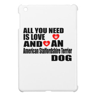 ALL YOU NEED IS LOVE American Staffordshire Terrie Cover For The iPad Mini