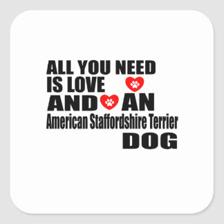 ALL YOU NEED IS LOVE American Staffordshire Terrie Square Sticker