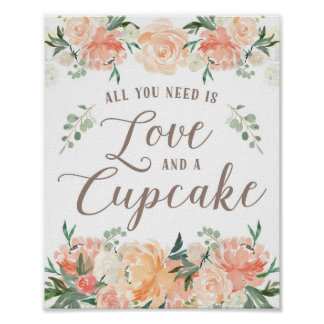 All you need is Love and a Cupcake Dessert Table Poster