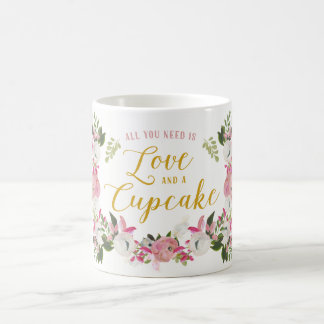 All you need is love and a cupcake Floral Coffee Mug