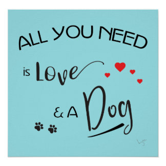 All you need is Love and a Dog, Graphic Poster
