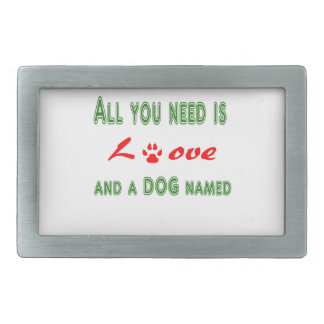 All you need is love and a dog named... belt buckles