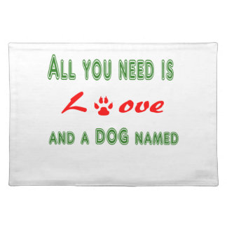 All you need is love and a dog named... placemat