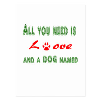 All you need is love and a dog named... postcard