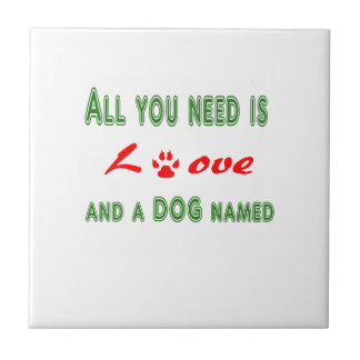 All you need is love and a dog named... tile