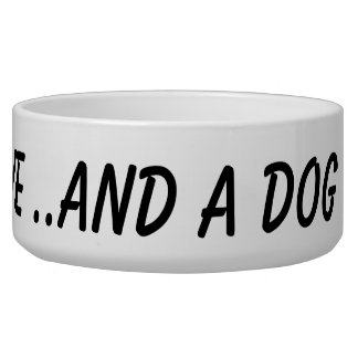 ALL YOU NEED IS LOVE AND A DOG new large pet bowl