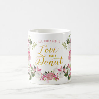 All you need is love and a donut Floral Coffee Mug